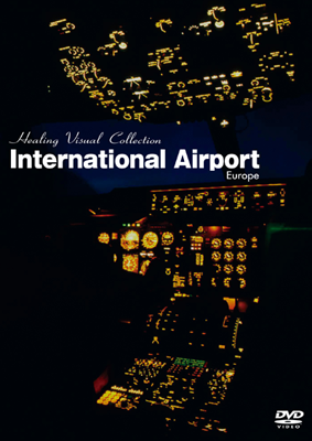 「Healing Visual Collection International Airport Europe」ジャケット