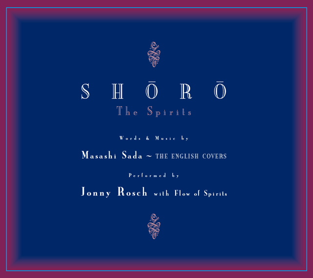 Jonny Rosch with Flow of Spirits「SHORO ~The Spirits」